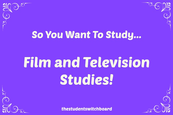 so-you-want-to-study-film-and-television